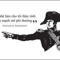 """Tại sao Napoléon lại nói câu""""CÀ PHÊ LÀM CHO TÔI THỨC TỈNH VÀ MẠNH MẼ PHI THƯỜNG"""""""